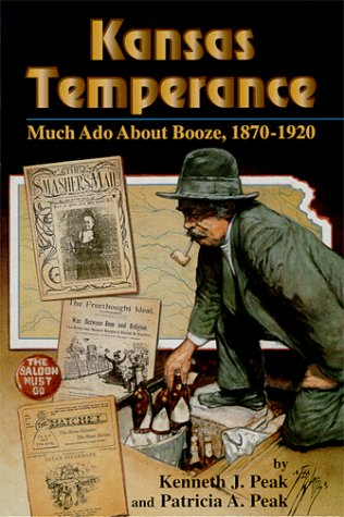 9780897452465: Kansas Temperance: Much Ado About Booze 1870-1920