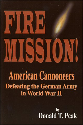 9780897452489: Fire Mission! American Cannoneers Defeating the German Army in World War II