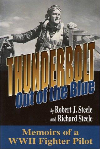9780897452533: Thunderbolt: Out of the Blue: Memoirs of a World War II Fighter Pilot