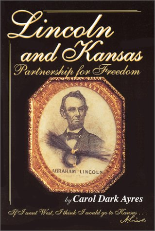 9780897452540: Lincoln and Kansas: A Partnership for Freedom