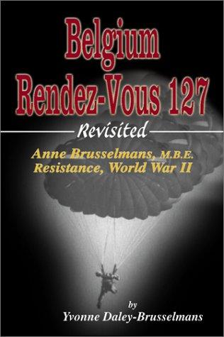 Belgium Rendez-Vous 127, Revisited: Anne Brusselmans, M.B.E.,: Daley-Brusselmans, Yvonne