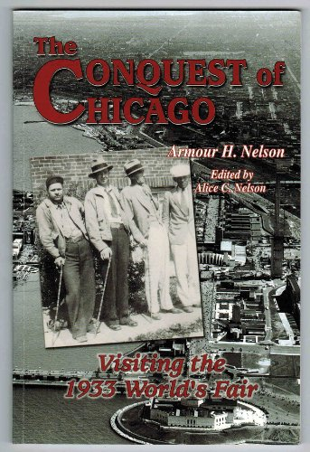 9780897452717: The Conquest of Chicago: Visiting the 1933 World's Fair