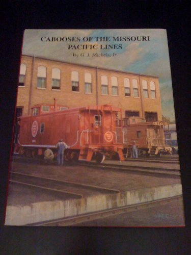 9780897459860: Cabooses of the Missouri Pacific Lines