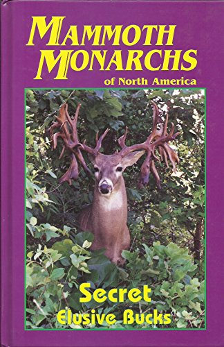 MAMMOUTH MONARCHS OF NORTH AMERICA, SECRET ELUSIVE BUCKS: Sudbeck, Odie