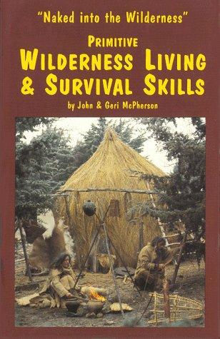 9780897459976: Primitive Wilderness Living and Survival Skills