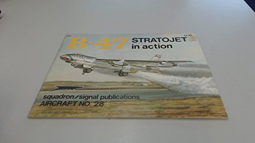 9780897470278: B-47 Stratojet in Action - Aircraft No. 28