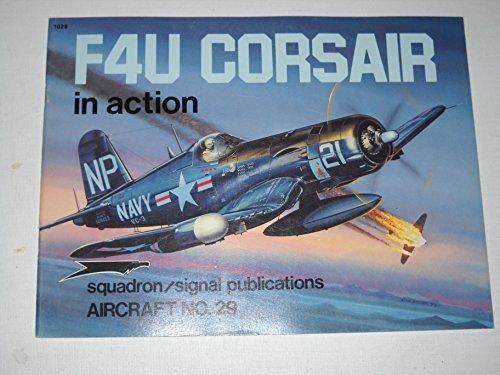 F4U Corsair In Action. Squadron/Signal Publications Aircraft No. 29: Sullivan, Jim