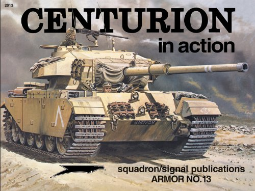 Centurion In Action (SQUADRON IN ACTION 2013): Tunbridge, Stephen