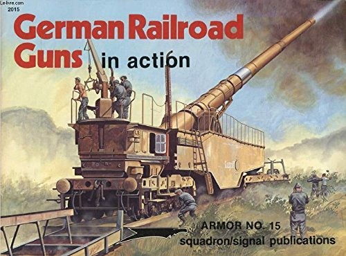 9780897470483: German Railroad Guns in Action - Armor No. 15
