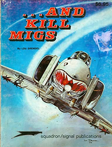 9780897470568: And Kill Migs: Air to Air Combat in the Vietnam War