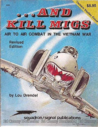 9780897470568: And Kill MiGs: Air to Air Combat in the Vietnam War - Vietnam Studies Group series (6002 Revised)
