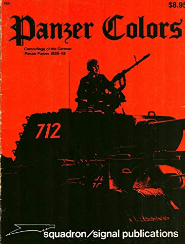 9780897470575: Panzer Colors: Camouflage of the German Panzer Forces, 1939-1945