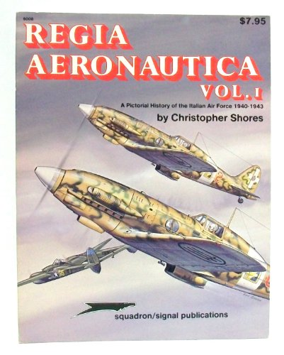 Regia Aeronautica Vol. 1 Pictorial History of the Italian Air Force 1940-1943 and Vol. 2 Pictoria...
