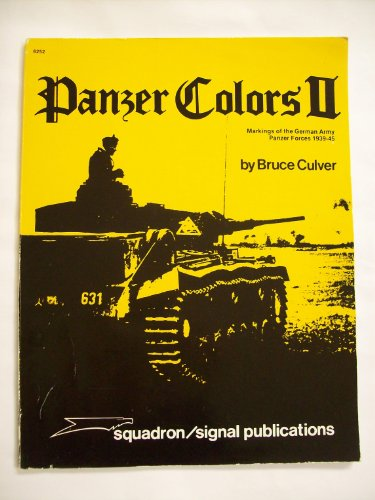 9780897470698: Panzer Colours: Markings of the German Army Panzer Forces, 1939-45 v. 2 (Panzer Colors)