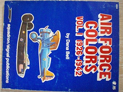 9780897470919: Air Force Colors, Vol. 1 1926-1942 - Aircraft Specials series (6024)