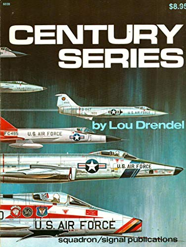 9780897470971: Century Series in Color (F-100 Super Sabre; F-101 Voodoo; F-102 Delta Dagger; F-104 Starfighter; F-105 Thunderchief; F-106 Delta Dart) - Fighting Colors series (6501)
