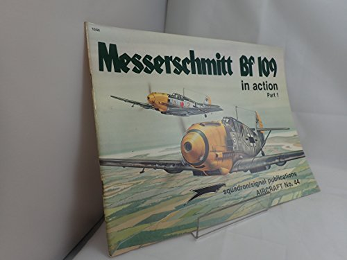 9780897471060: Messerschmitt Bf 109 in Action, Part 1 - Aircraft No. 44