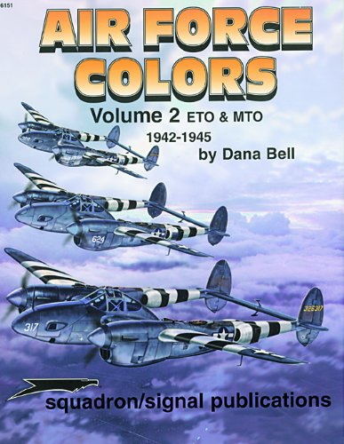 Air Force Colors, Vol. 2: ETO & MTO (European & Mediterranean Theaters of Operations) 1942-...