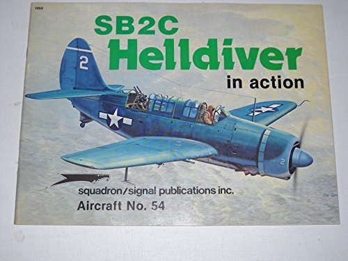 SB2C HELLDIVER IN ACTION ( AIRCRAFT NUMBER 54)