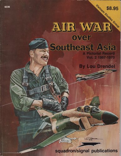 9780897471404: 002: Air War Over Southeast Asia: A Pictorial Record Vol. 2, 1967-1970 - Vietnam Studies Group series (6036)