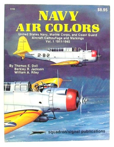 9780897471435: Navy Air Colors: United States Navy, Marine Corps, and Coast Guard Aircraft Camouflage and Markings, Vol. 1, 1911-1945