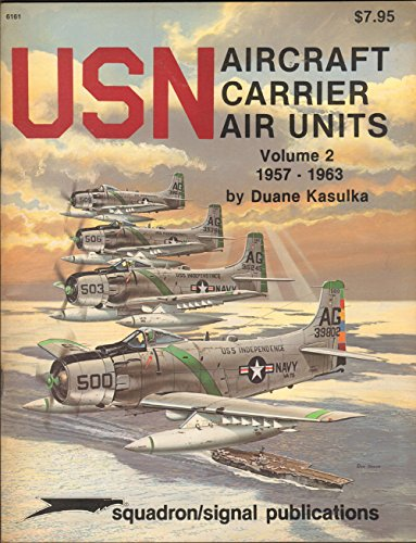 9780897471725: USN Aircraft Carrier Air Units, Volume 2: 1957-1963 - Specials series (6161)