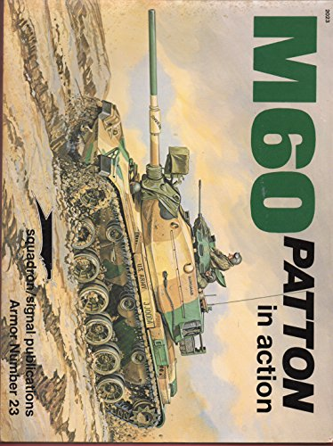 9780897471763: M60 Patten in Action (Armour in Action S.)