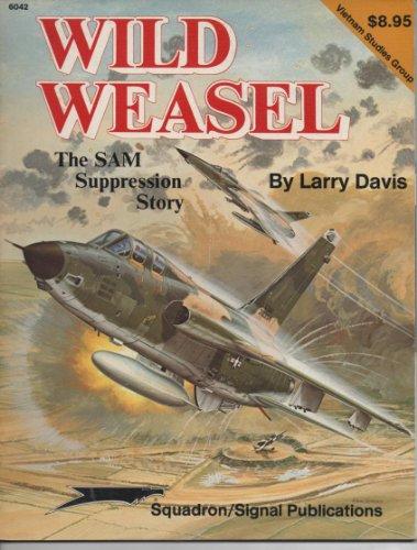 Wild Weasel: The SAM Suppression Story - Vietnam Studies Group series (6042): Davis, Larry