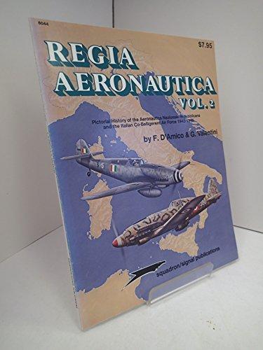 Regia Aeronautica, Vol. 2: Pictorial History of: F. D'Amico; G.