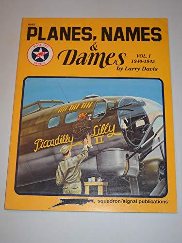 9780897472418: 001: Planes, Names & Dames, Vol. 1: 1940-1945 - Aircraft Nose Art series (6052)