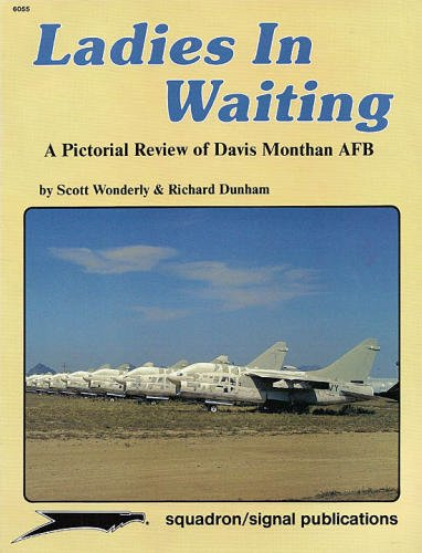 9780897472692: Ladies in Waiting: A Pictorial Review of Davis Monthan AFB - Aircraft Specials series (6055)