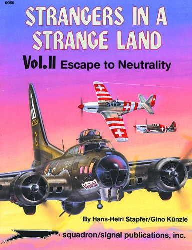 Strangers in a Strange Land, Vol. II. Escape to Neutrality