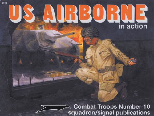 US Airborne in action - Combat Troops: Leroy Thompson