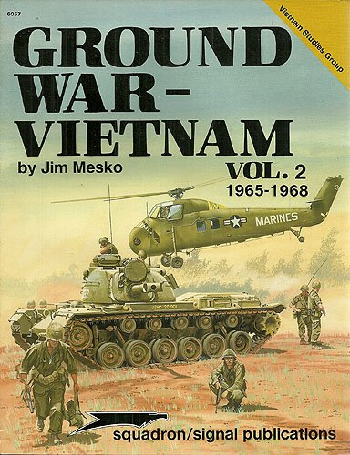 Ground War - Vietnam, Vol. 2 (Signed) 1965-1968 - Vietnam Studies Group: Mesko, Jim & Don Greer