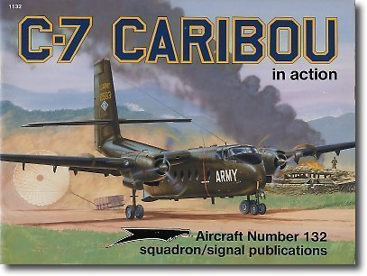 C-7 Caribou in Action - Aircraft No. 132