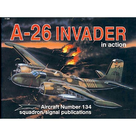 9780897472968: A-26 Invader in action - Aircraft No. 134