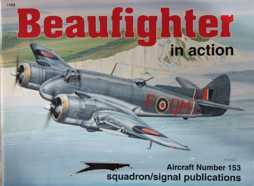 Bristol Beaufighter in Action - Aircraft No. 153: Jerry Scutts, Joe Sewell (Illustrator), Don Greer...
