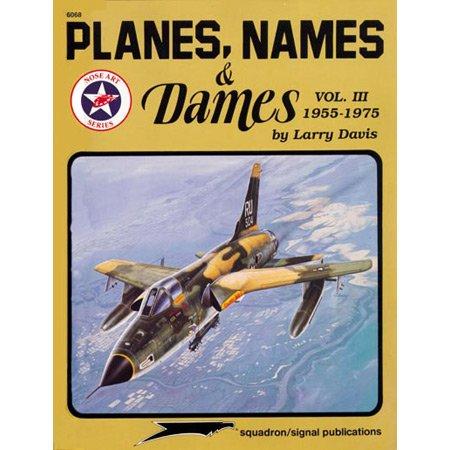 9780897473392: Planes, Names & Dames, Vol. III: 1955-1975 - Aircraft Nose Art series (6068)