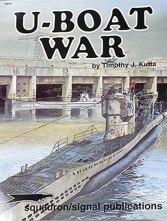 U-Boat War - Specials Series (6078) (9780897473958) by Timothy J. Kutta
