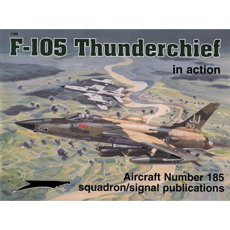 9780897474474: F-105 Thunderchief in action - Aircraft No. 185