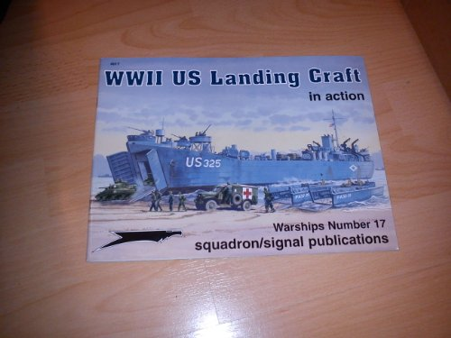 9780897474511: WWII US Landing Craft in Action - Warships No. 17