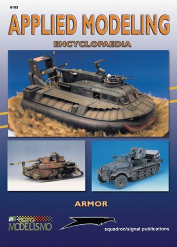 9780897474962: Applied Modeling Encyclopedia: Armor - Squadron Specials series (8103)