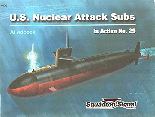 US Nuclear Attack Subs in action - Warships No. 29: Al Adcock; Illustrator-Dave Gebhardt; ...