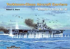 9780897475433: Yorktown-Class Aircraft Carriers in action - Warships No. 30