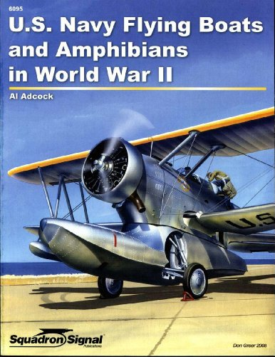U.S. Navy Flying Boats and Amphibians in World War II - Specials series (6095): Al Adcock