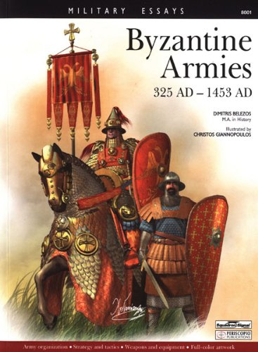 9780897475778: Byzantine Armies 325 AD -1453 AD - Military Essays series by Dimitris Belezos (2009) Paperback