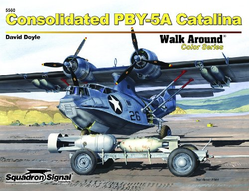 Consolidated PBY-5A Catalina - Walk Around No. 60 (9780897475945) by David Doyle