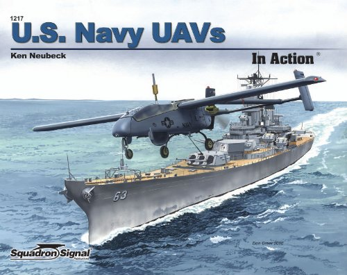 U.S. Navy UAVs in Action - Aircraft No. 217: Ken Neubeck