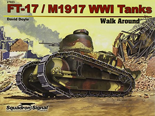 9780897476362: FT-17 / M1917 WWI Tanks (Walk Around, No. 27023)