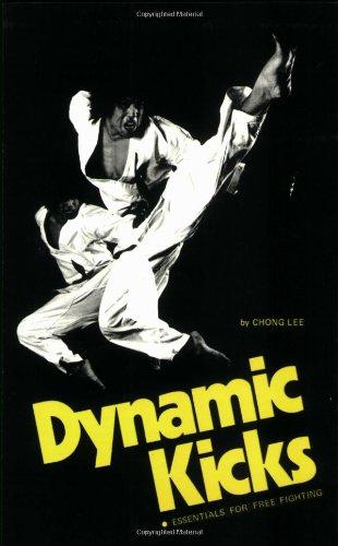 Dynamic Kicks: Essentials for Free Fighting (Specialties Series): Lee, Chong